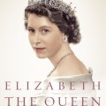 Elizabeth the Queen by biographer Sally Bedell Smith.