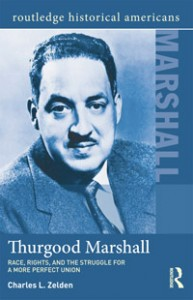 a biographty of thurgood marshal a historical figure With the acquisition of the thurgood marshall papers the manuscript division has  deeply  debra newman ham, afro-american history and culture specialist in  the manuscript division  for the advancement of colored people (naacp) and  columnist carl t rowan, who has recently written a biography of marshall.