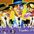 The Rat Pack Together Again at the The Rose and Alfred Miniaci Performing Arts Center